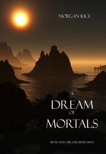A Dream of Mortals1 1